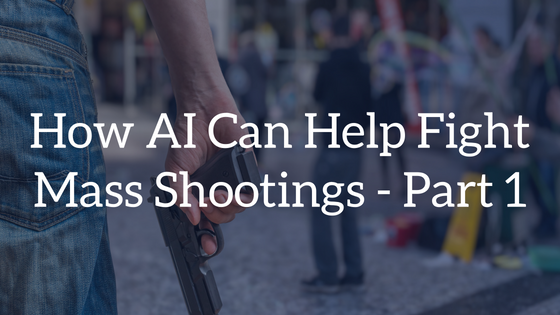 Stopping Mass Shootings_ How AI Can Help - Part 1 (2)