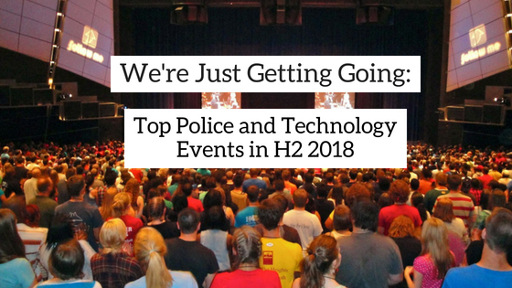 We're Just Getting Going_ Top Police and Technology Events in H2 20